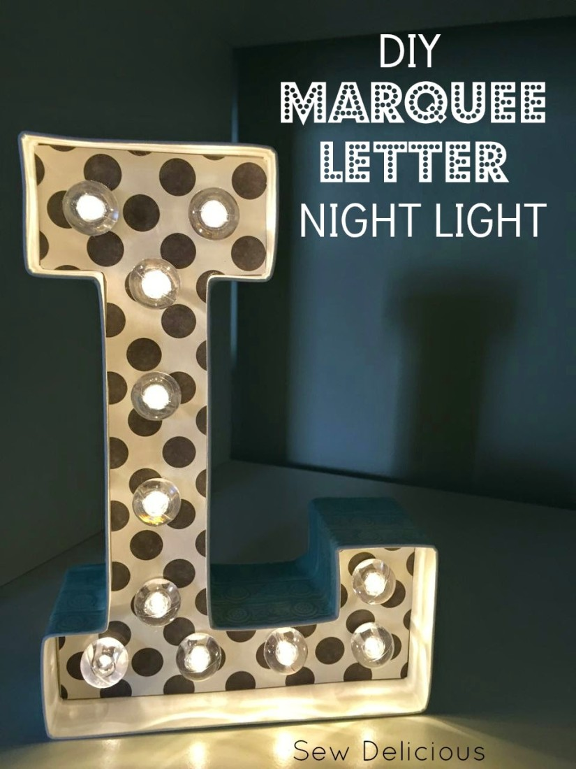DIY Marquee Letter Night Light - Tutorial - Sew Delicious